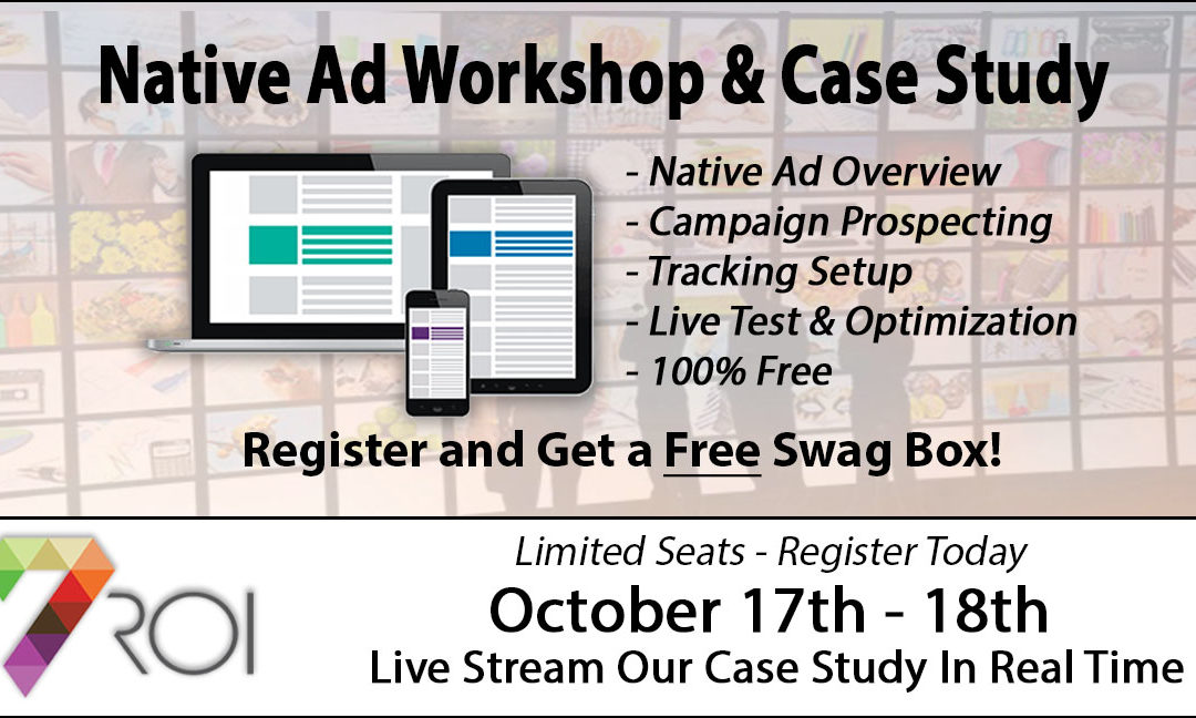 Native Ad Workshop & Case Study – 7ROI